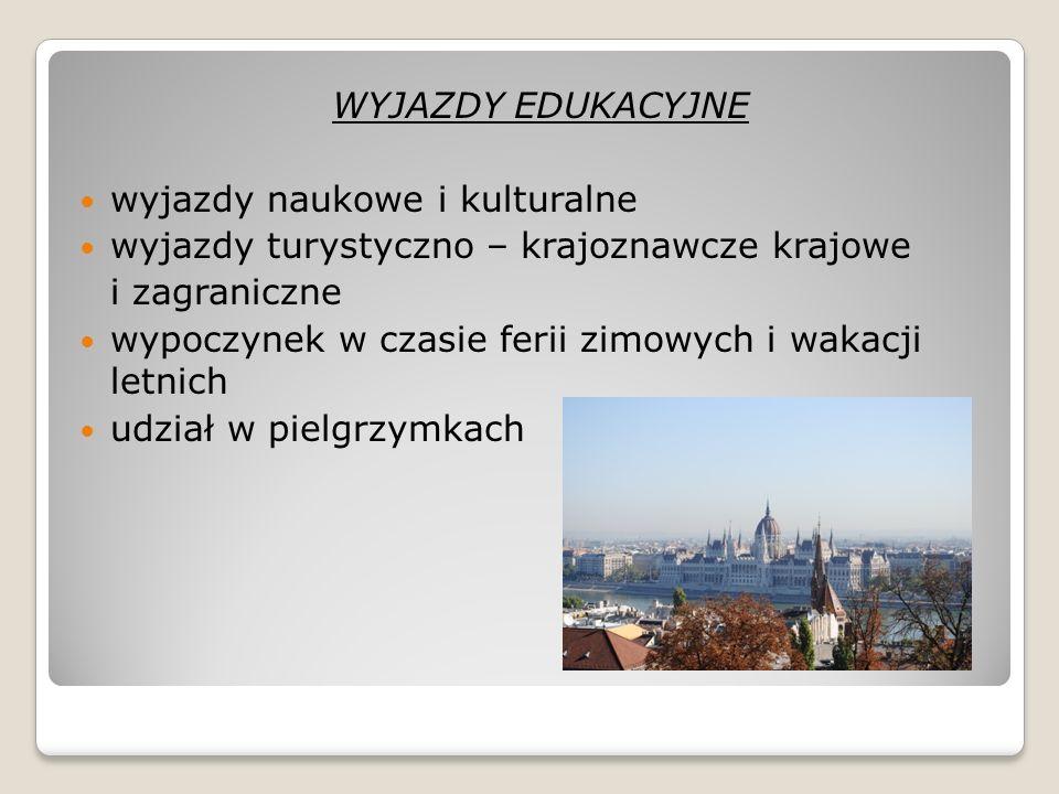 WYJAZDY EDUKACYJNE wyjazdy naukowe i kulturalne. wyjazdy turystyczno – krajoznawcze krajowe. i zagraniczne.