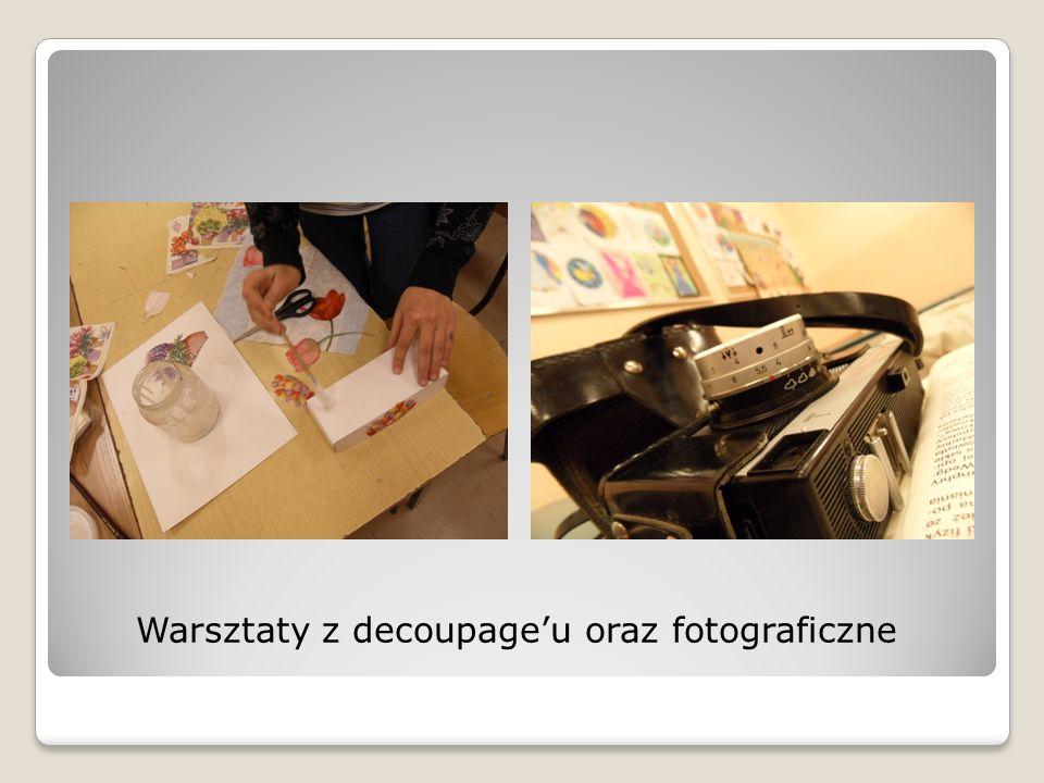 Warsztaty z decoupage'u oraz fotograficzne