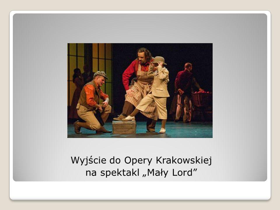 """Wyjście do Opery Krakowskiej na spektakl """"Mały Lord"""
