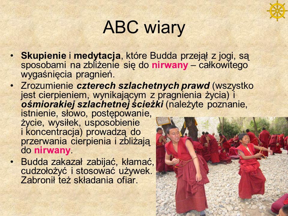 ABC wiary Skupienie i medytacja, które Budda przejął z jogi, są sposobami na zbliżenie się do nirwany – całkowitego wygaśnięcia pragnień.