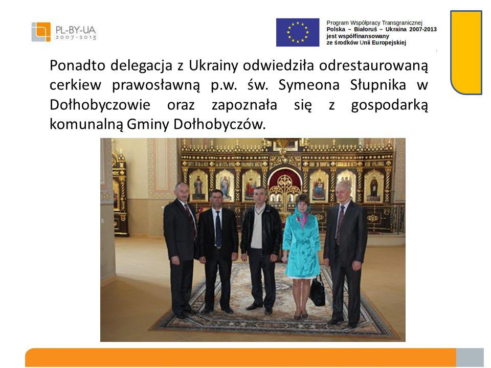 Ponadto delegacja z Ukrainy odwiedziła odrestaurowaną cerkiew prawosławną p.w.