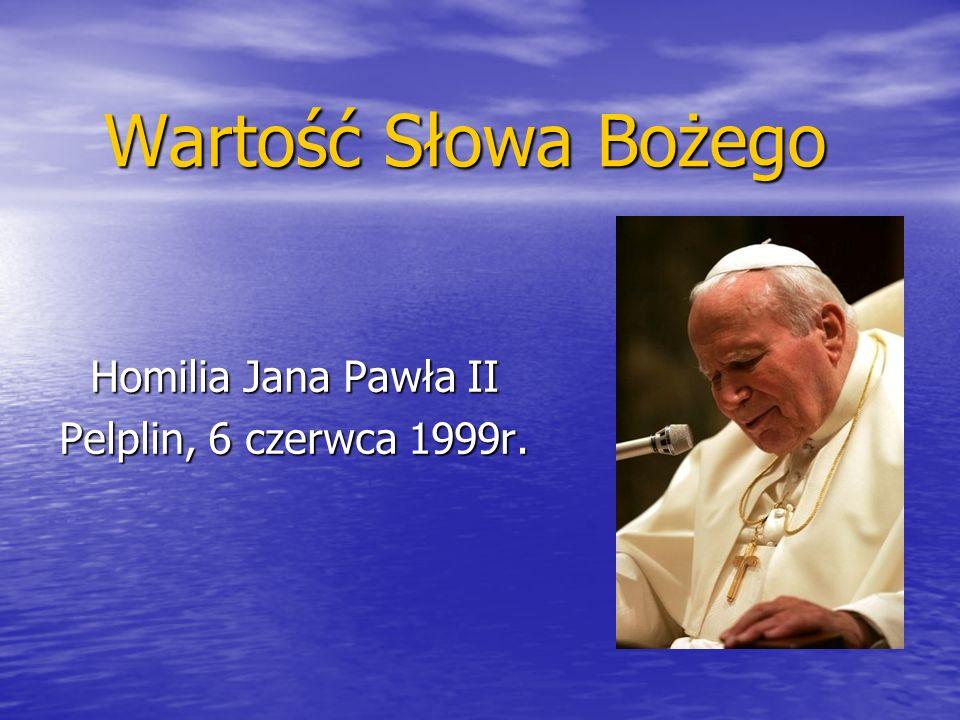 Homilia Jana Pawła II Pelplin, 6 czerwca 1999r.
