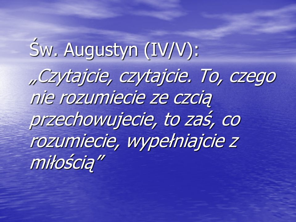 """Św. Augustyn (IV/V): """"Czytajcie, czytajcie."""