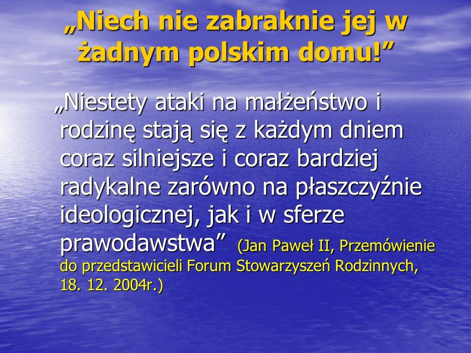 """""""Niech nie zabraknie jej w żadnym polskim domu!"""