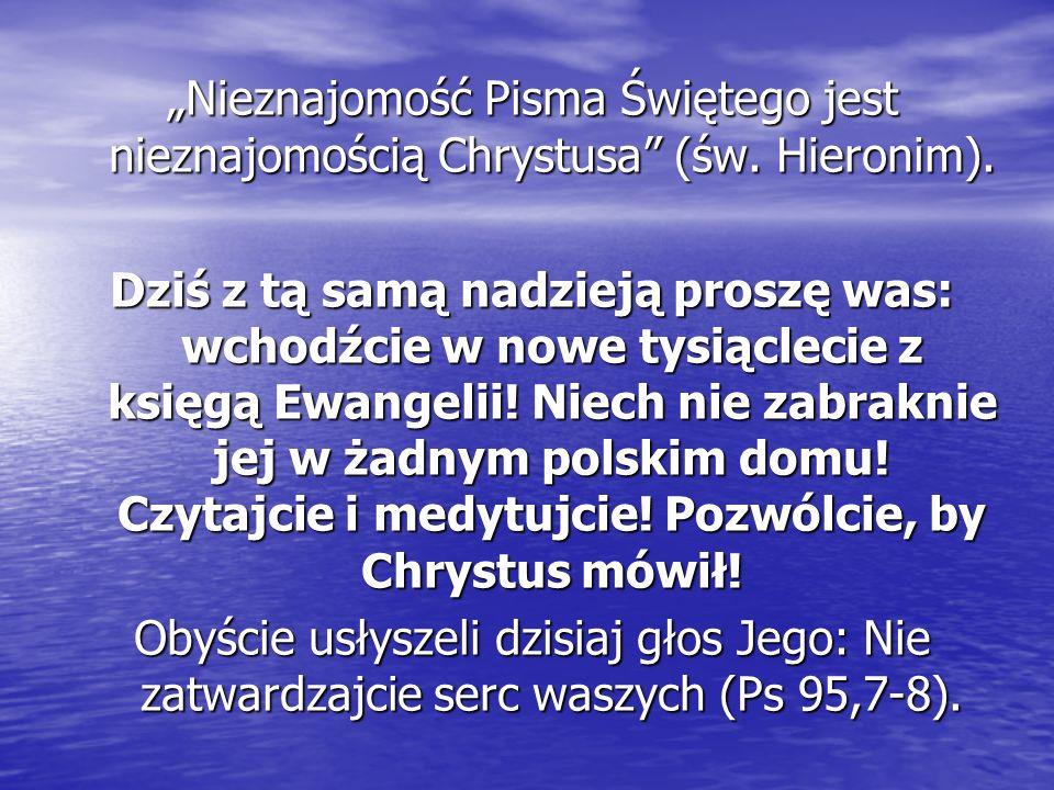 """""""Nieznajomość Pisma Świętego jest nieznajomością Chrystusa (św"""