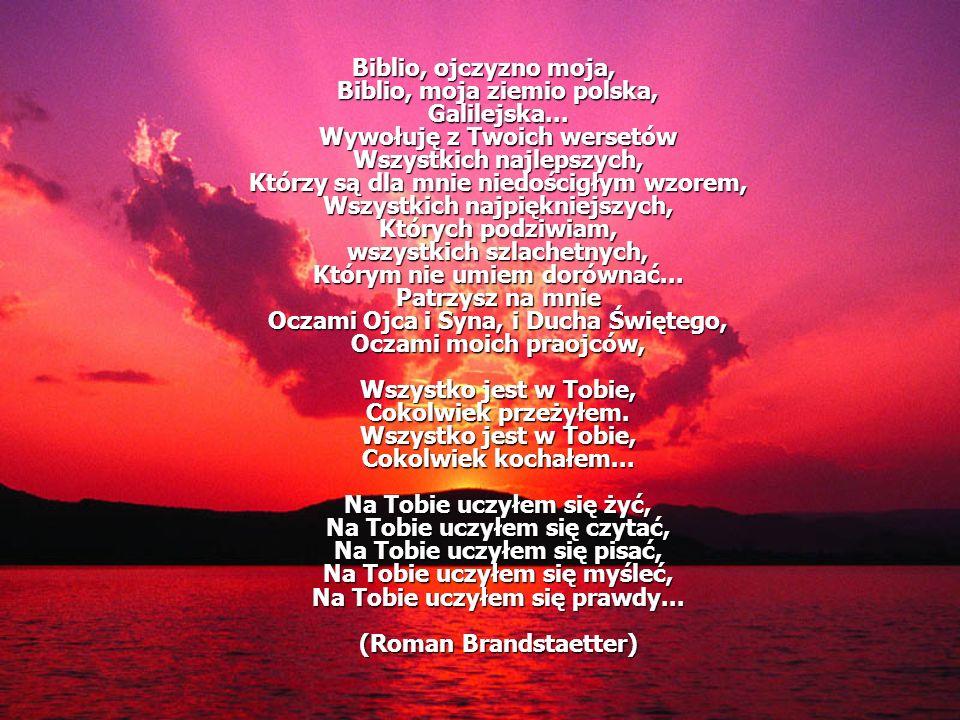 Biblio, ojczyzno moja, Biblio, moja ziemio polska, Galilejska