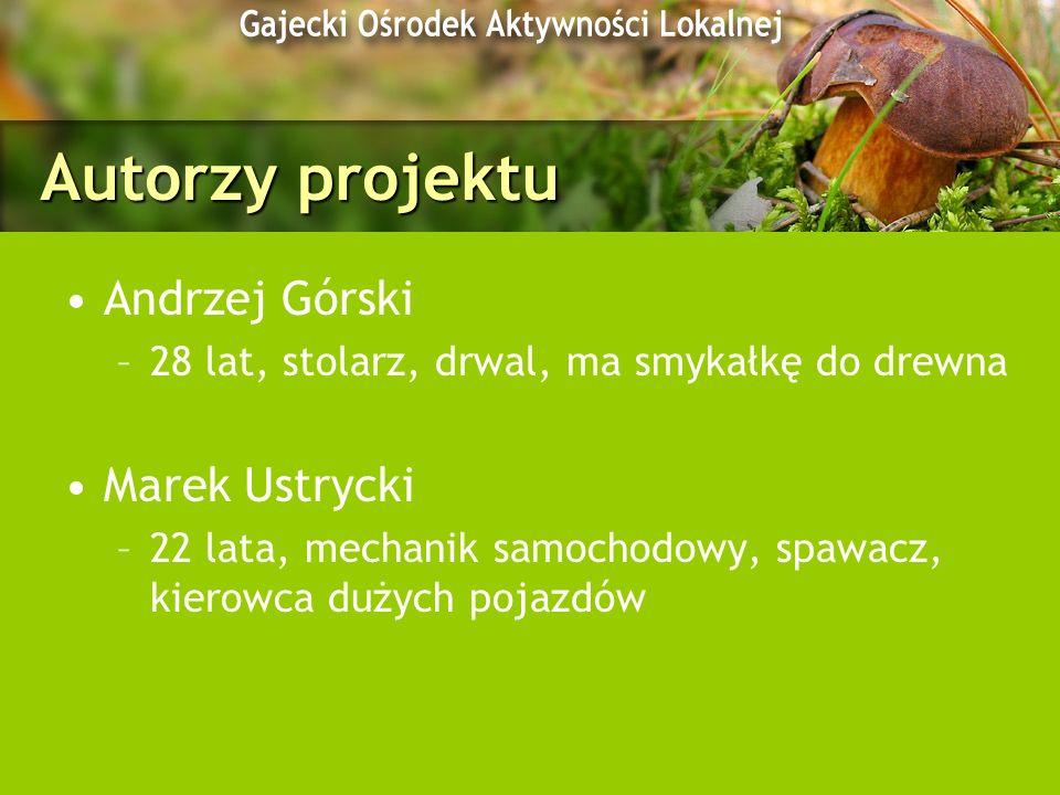 Autorzy projektu Andrzej Górski Marek Ustrycki