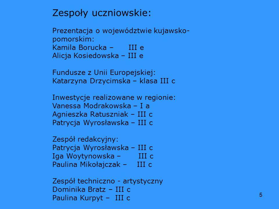 Zespoły uczniowskie: Prezentacja o województwie kujawsko- pomorskim: