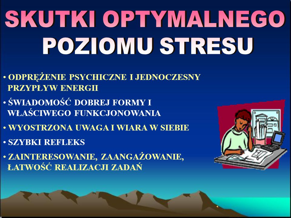 SKUTKI OPTYMALNEGO POZIOMU STRESU ODPRĘŻENIE PSYCHICZNE I JEDNOCZESNY