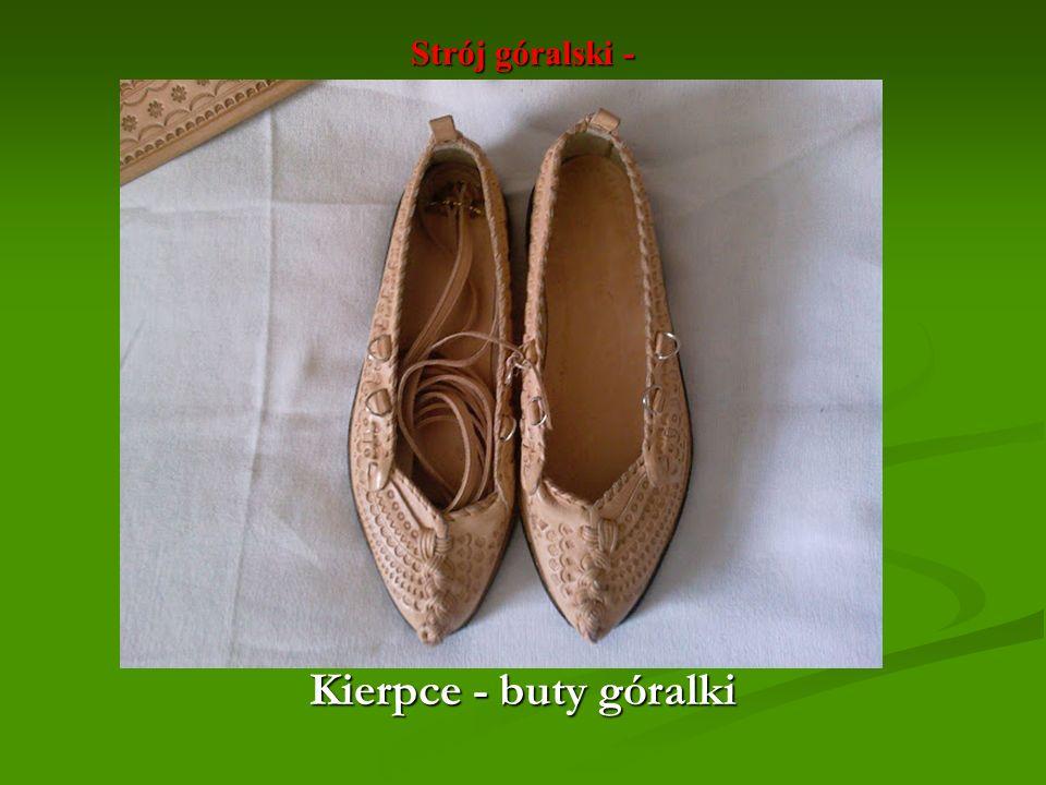 Strój góralski - Kierpce, czyli buty góralki Kierpce - buty góralki