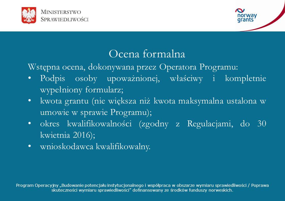 Ocena formalna Wstępna ocena, dokonywana przez Operatora Programu: