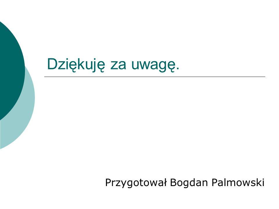 Przygotował Bogdan Palmowski