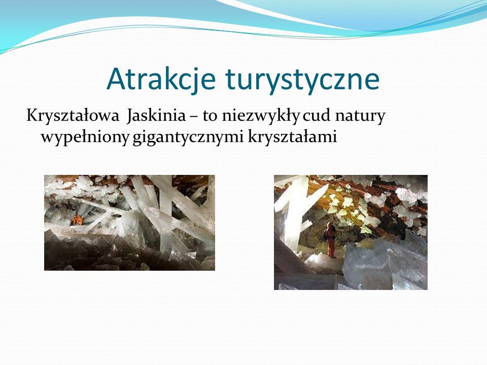 Atrakcje turystyczne Kryształowa Jaskinia – to niezwykły cud natury wypełniony gigantycznymi kryształami.