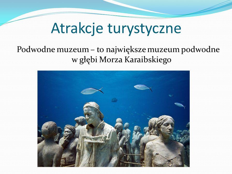 Atrakcje turystyczne Podwodne muzeum – to największe muzeum podwodne w głębi Morza Karaibskiego