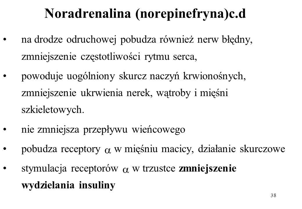 Noradrenalina (norepinefryna)c.d