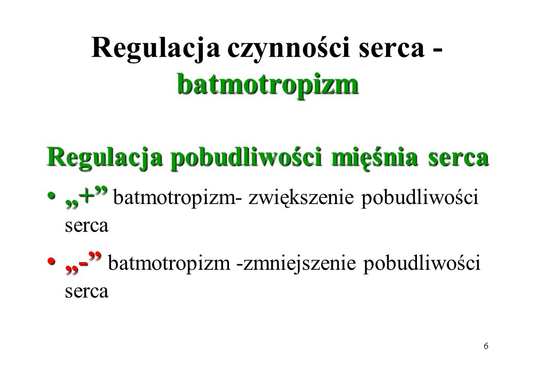 Regulacja czynności serca -batmotropizm