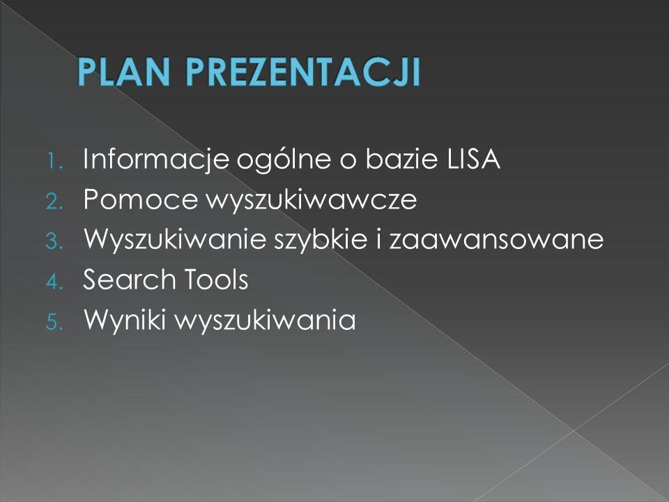 PLAN PREZENTACJI Informacje ogólne o bazie LISA Pomoce wyszukiwawcze