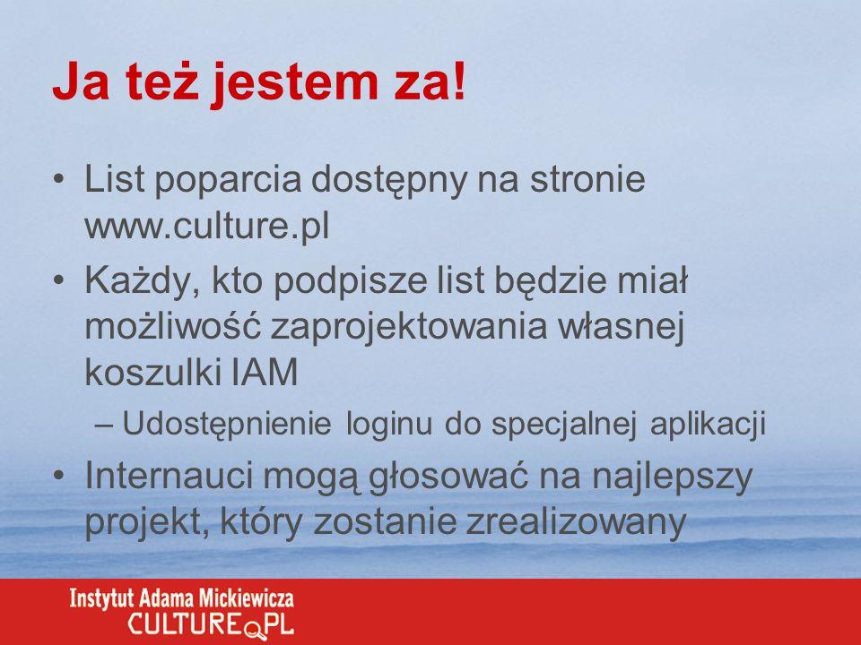 Ja też jestem za! List poparcia dostępny na stronie www.culture.pl