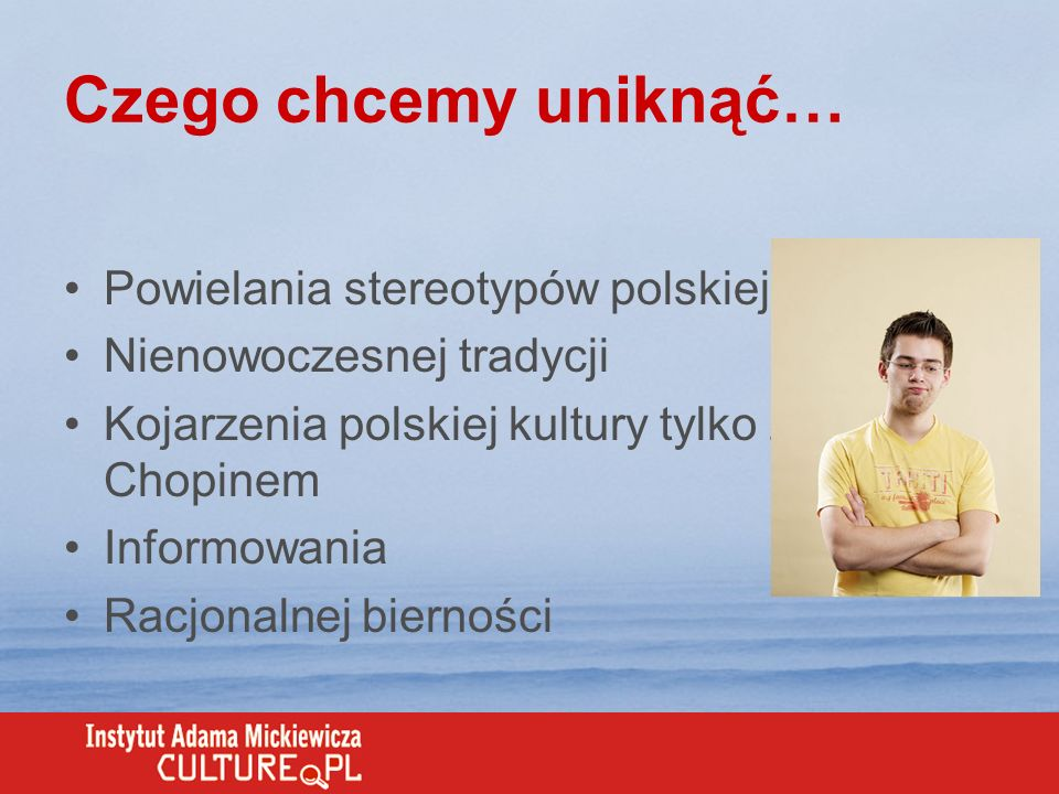Czego chcemy uniknąć… Powielania stereotypów polskiej kultury