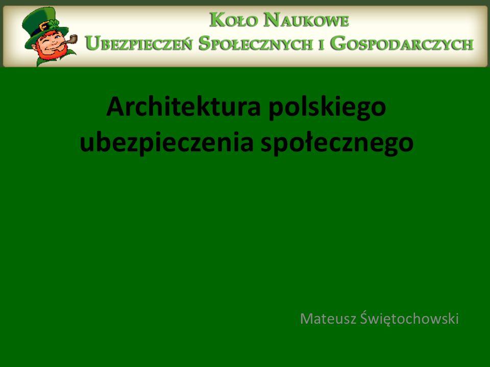Architektura polskiego ubezpieczenia społecznego