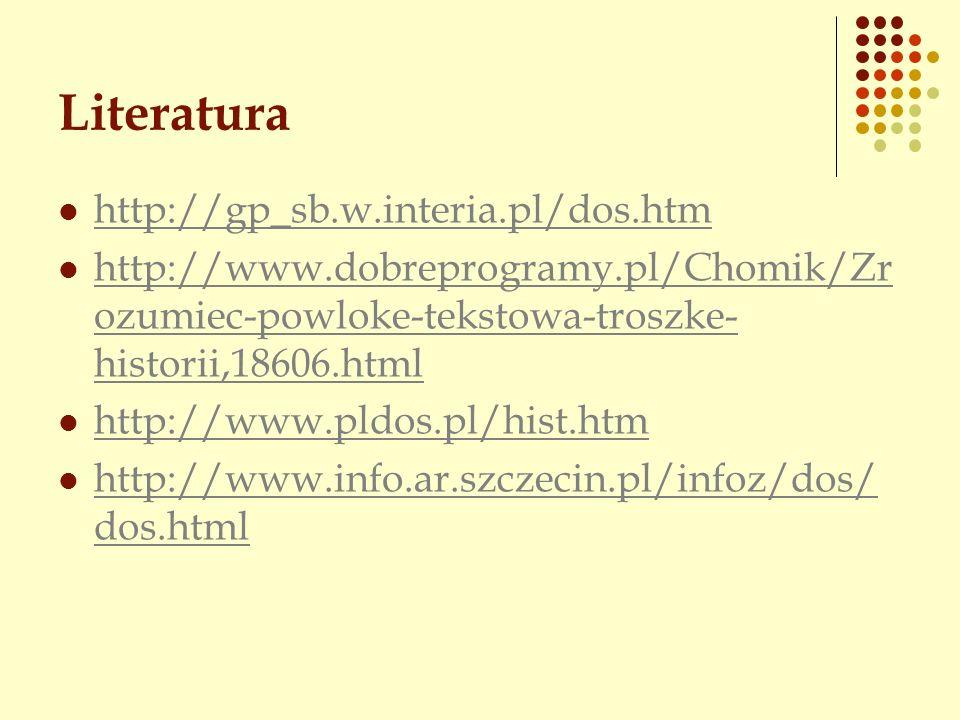 Literatura http://gp_sb.w.interia.pl/dos.htm