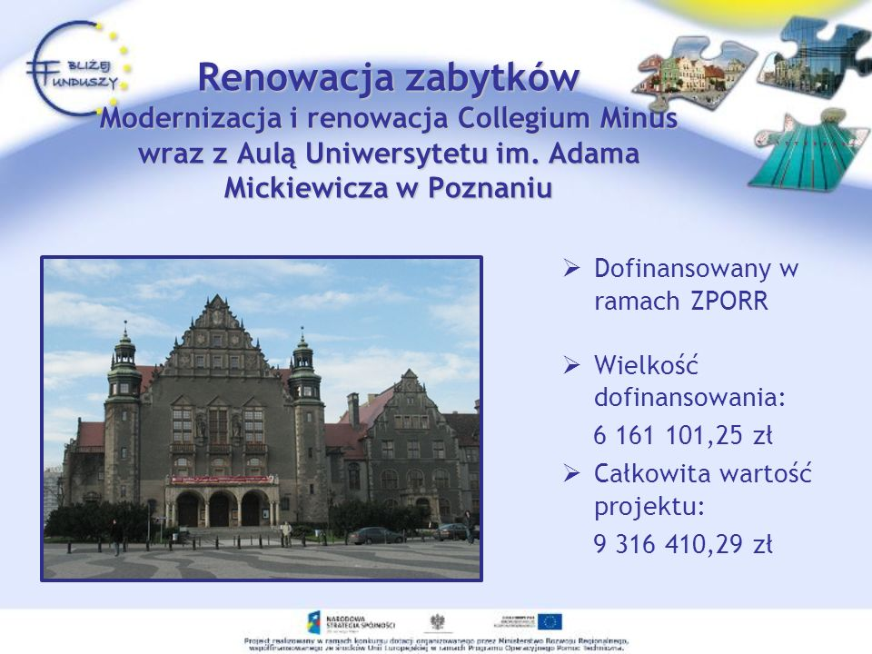 Renowacja zabytków Modernizacja i renowacja Collegium Minus wraz z Aulą Uniwersytetu im. Adama Mickiewicza w Poznaniu
