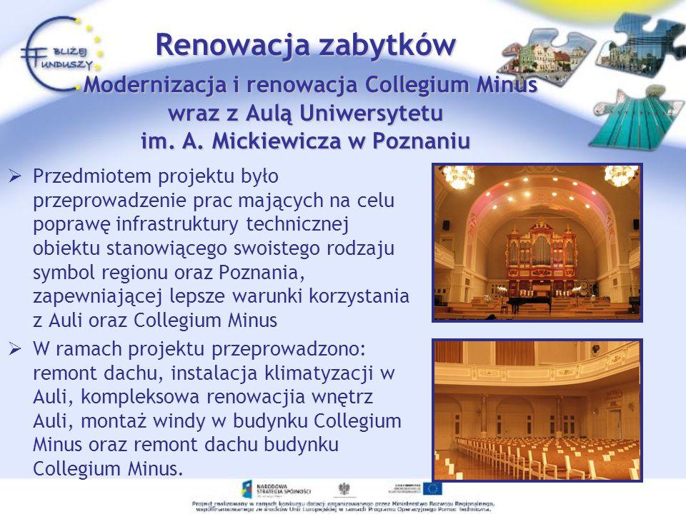 Renowacja zabytków Modernizacja i renowacja Collegium Minus wraz z Aulą Uniwersytetu im. A. Mickiewicza w Poznaniu
