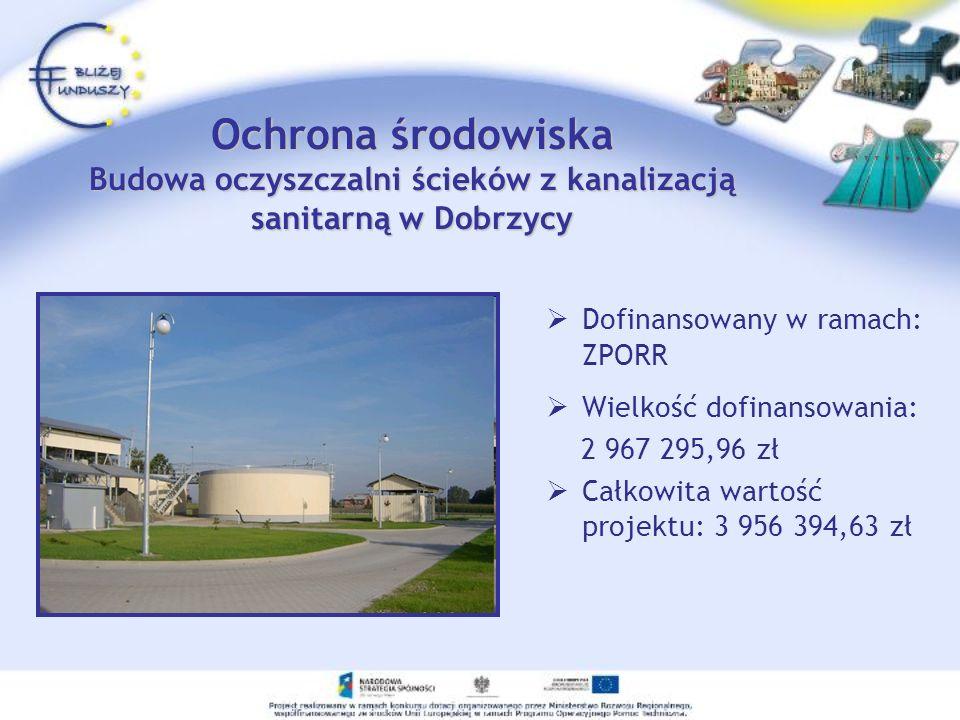 Ochrona środowiska Budowa oczyszczalni ścieków z kanalizacją sanitarną w Dobrzycy
