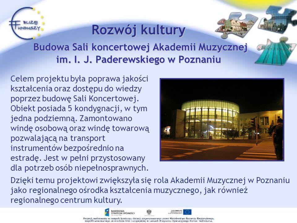 Rozwój kultury Budowa Sali koncertowej Akademii Muzycznej im. I. J