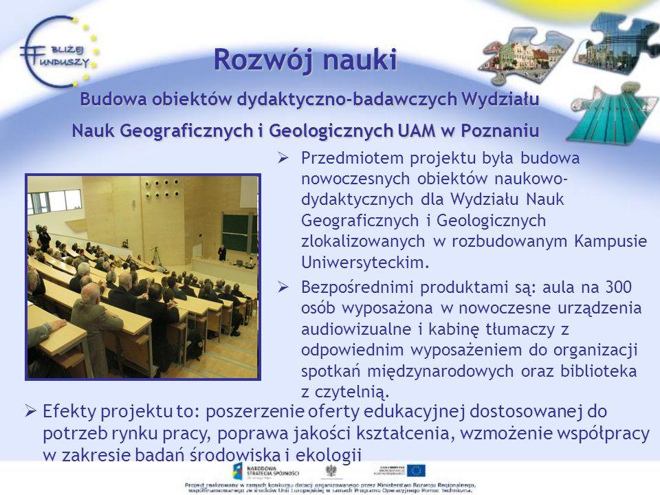 Rozwój nauki Budowa obiektów dydaktyczno-badawczych Wydziału Nauk Geograficznych i Geologicznych UAM w Poznaniu