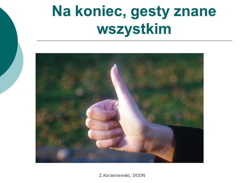 Na koniec, gesty znane wszystkim