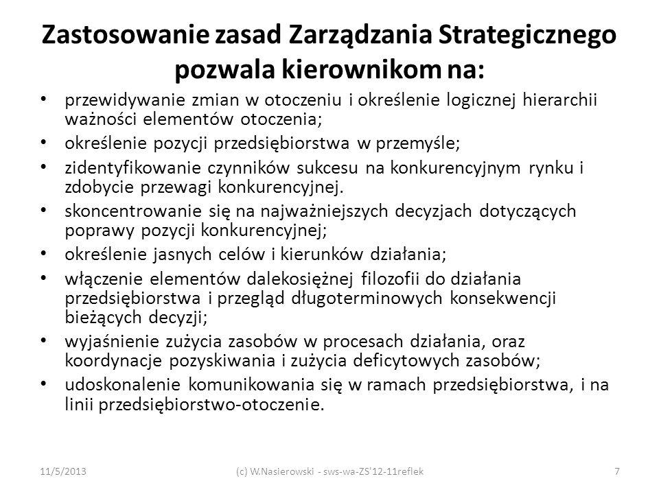 Zastosowanie zasad Zarządzania Strategicznego pozwala kierownikom na: