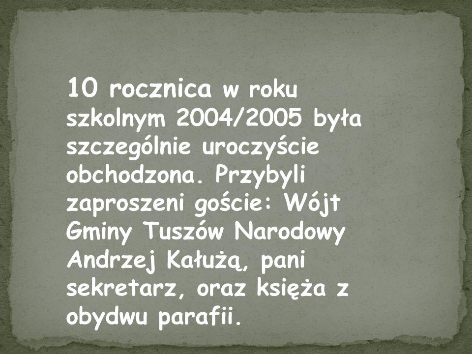 10 rocznica w roku szkolnym 2004/2005 była szczególnie uroczyście obchodzona.