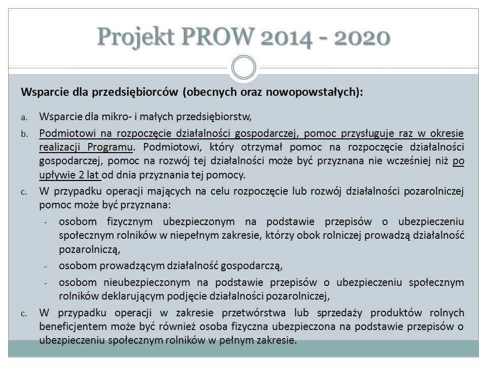 Projekt PROW 2014 - 2020 Wsparcie dla przedsiębiorców (obecnych oraz nowopowstałych): Wsparcie dla mikro- i małych przedsiębiorstw,