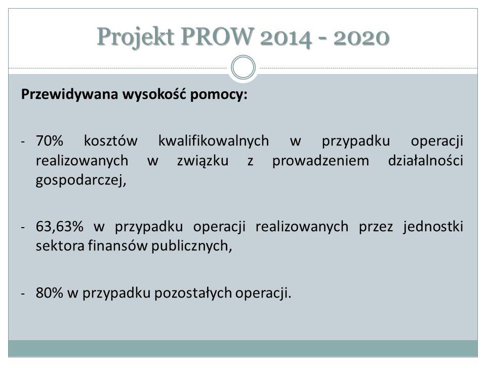 Projekt PROW 2014 - 2020 Przewidywana wysokość pomocy: