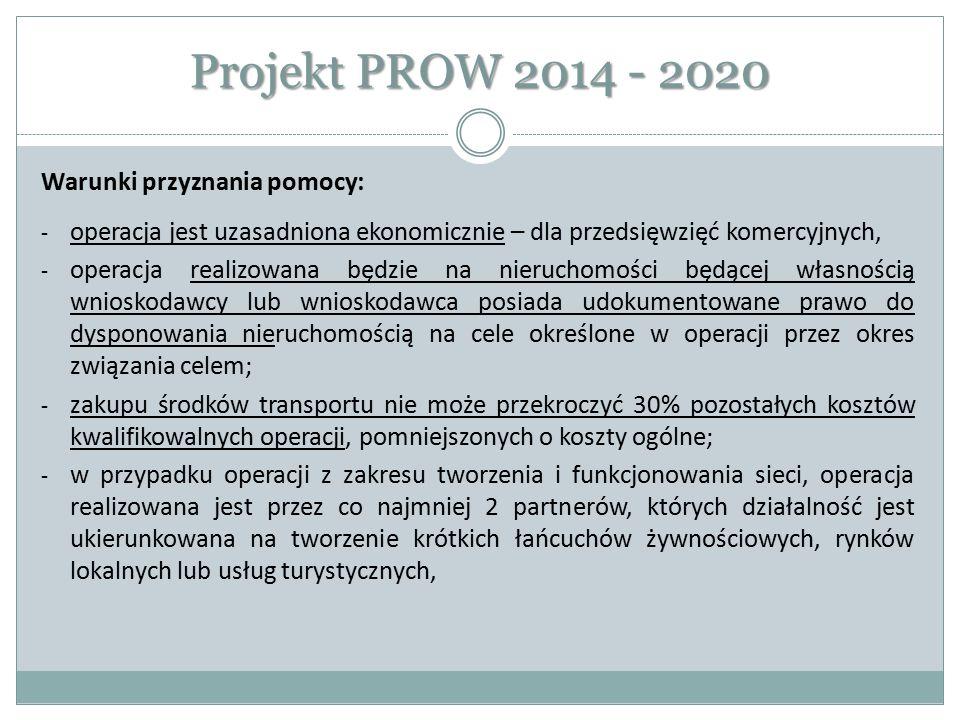 Projekt PROW 2014 - 2020 Warunki przyznania pomocy: