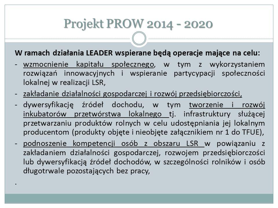 Projekt PROW 2014 - 2020 W ramach działania LEADER wspierane będą operacje mające na celu: