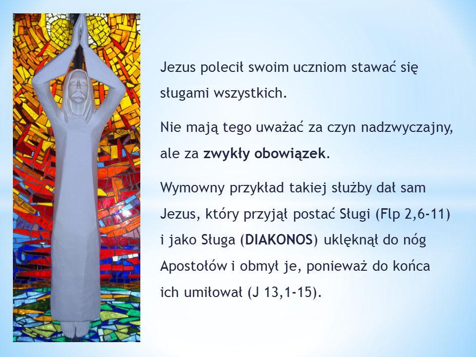 Jezus polecił swoim uczniom stawać się sługami wszystkich.