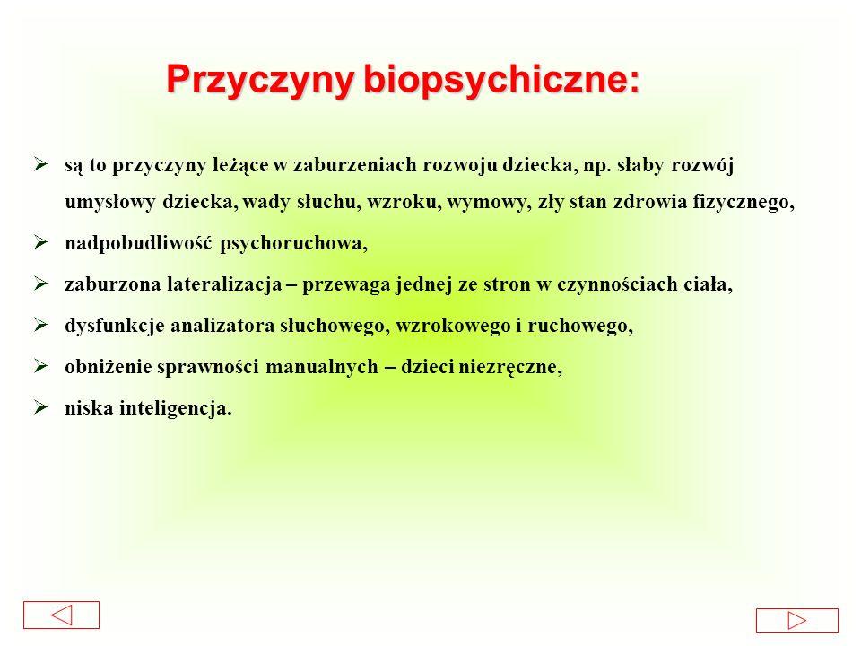 Przyczyny biopsychiczne: