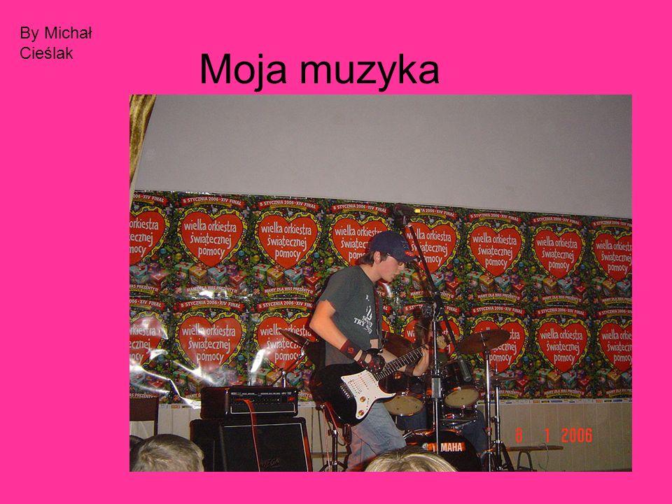 Moja muzyka By Michał Cieślak