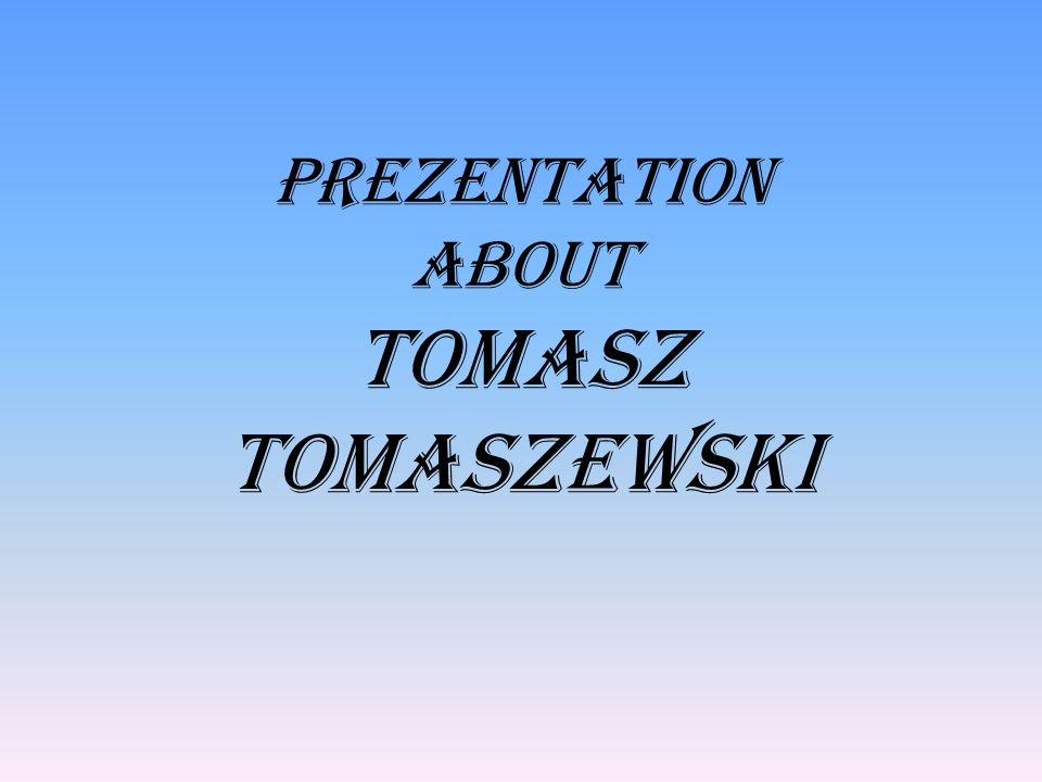 Prezentation about Tomasz Tomaszewski