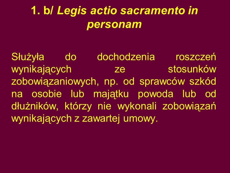 1. b/ Legis actio sacramento in personam