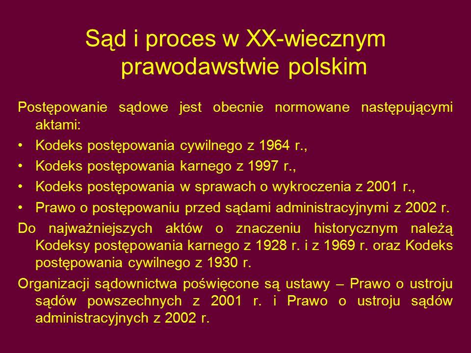 Sąd i proces w XX-wiecznym prawodawstwie polskim
