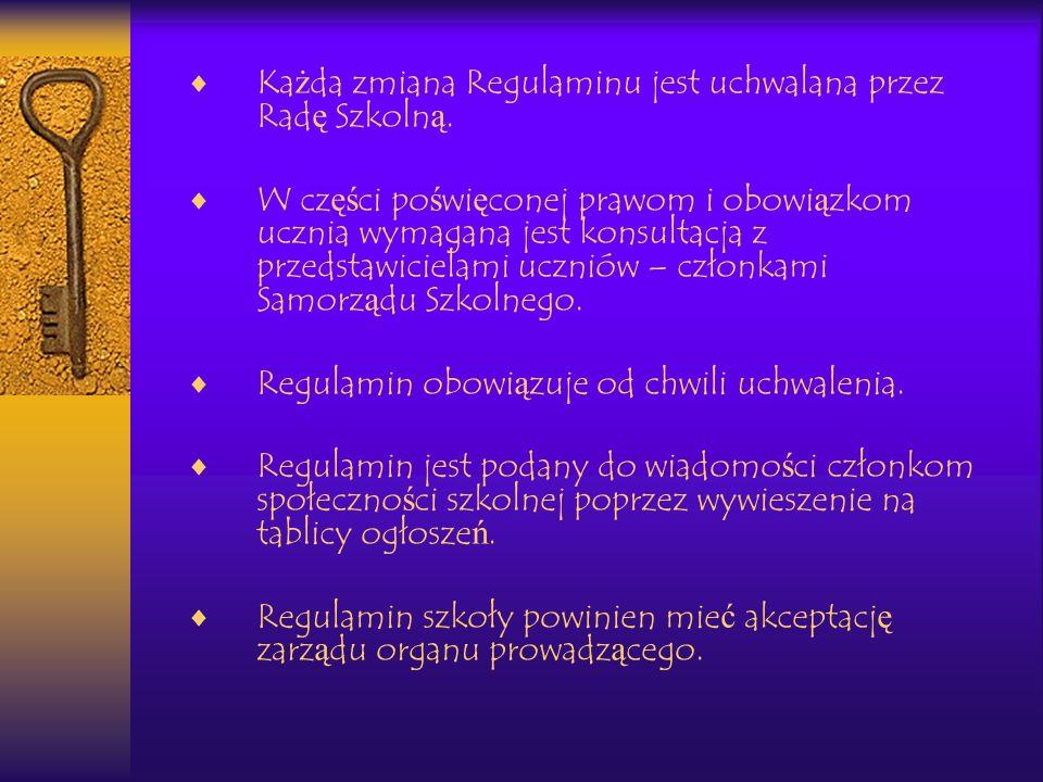 Każda zmiana Regulaminu jest uchwalana przez Radę Szkolną.
