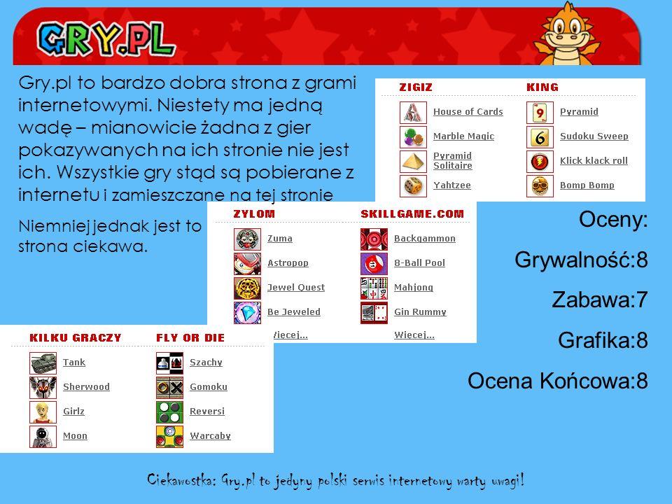 Ciekawostka: Gry.pl to jedyny polski serwis internetowy warty uwagi!