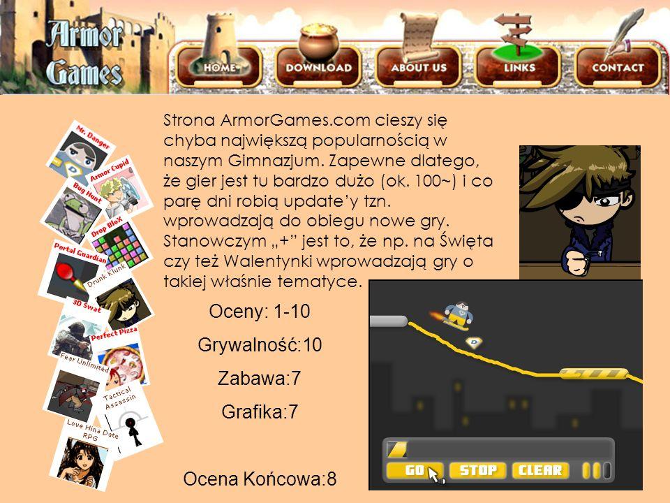 ArmorGames Oceny: 1-10 Grywalność:10 Zabawa:7 Grafika:7