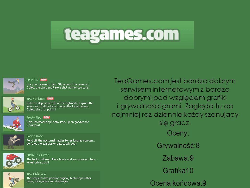 TeaGames.com jest bardzo dobrym serwisem internetowym z bardzo dobrymi pod względem grafiki i grywalności grami. Zagląda tu co najmniej raz dziennie każdy szanujący się gracz.