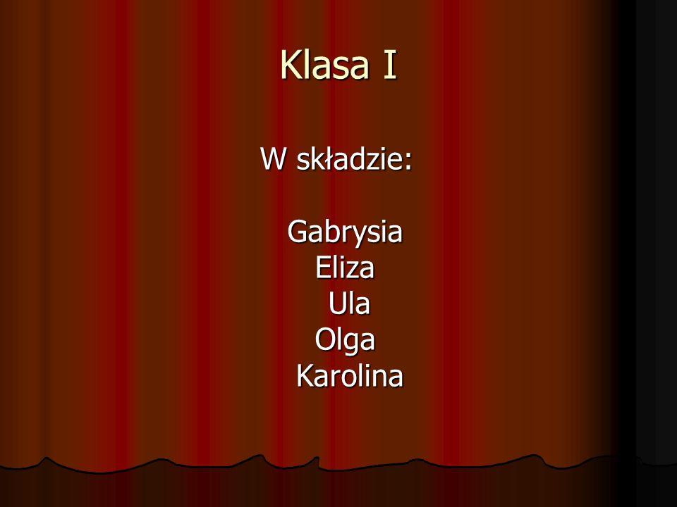 W składzie: Gabrysia Eliza Ula Olga Karolina