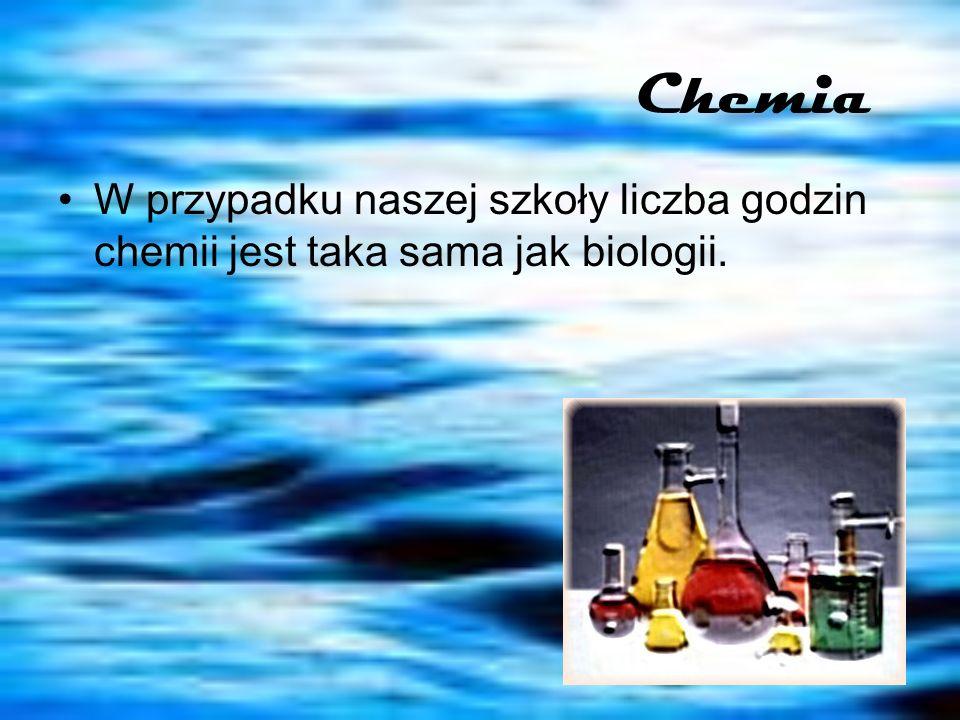 Chemia W przypadku naszej szkoły liczba godzin chemii jest taka sama jak biologii.