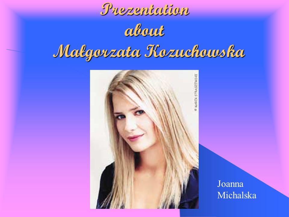 Prezentation about Małgorzata Kozuchowska